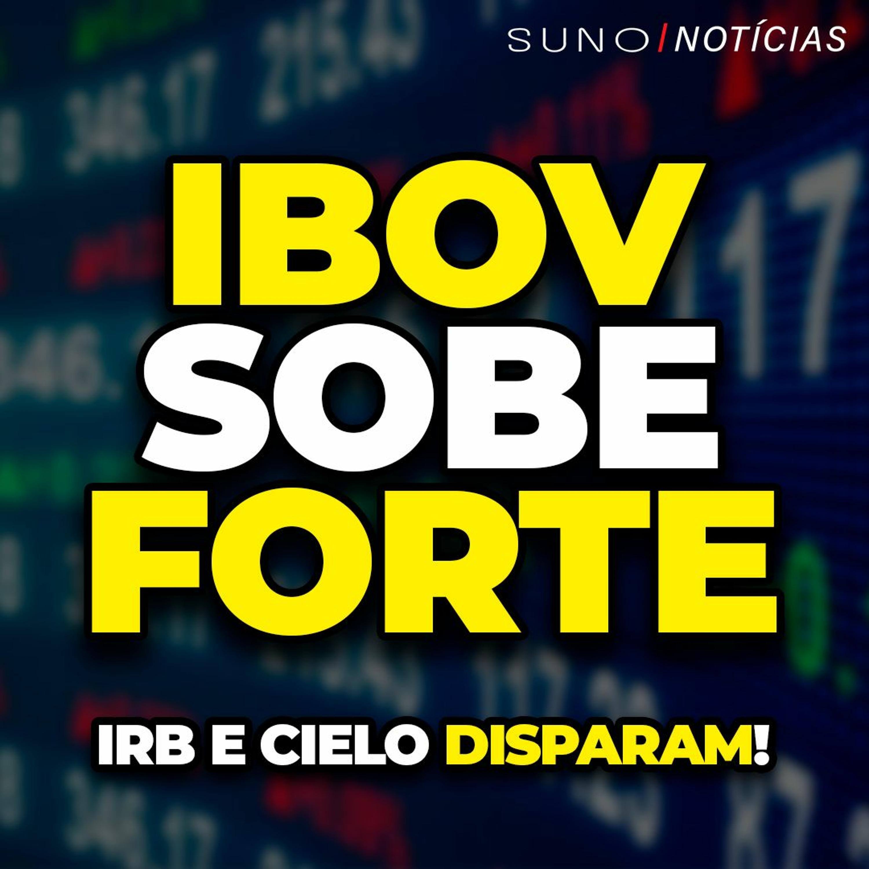 IBOV sobe forte e quase zera perdas da semana   IRB (IRBR3) e Cielo (CIEL3) disparam