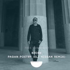 Bjork - Pagan Poetry ( Eli Nissan  Remix ) Free Download