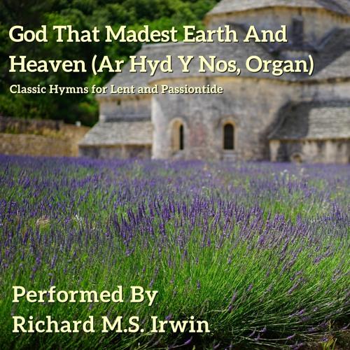 God That Madest Earth And Heaven (Ar Hyd Y Nos, Organ)