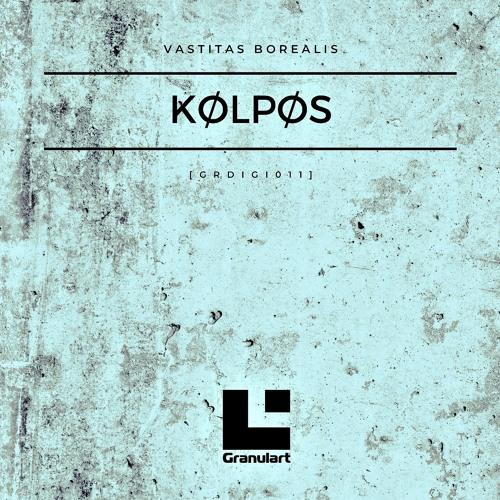 Kølpøs - Vastitas Borealis - Granulart Digital [GRDIGI011]