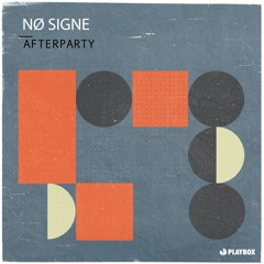 NØ SIGNE - Afterparty
