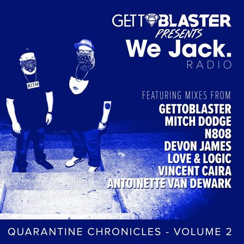 We Jack Radio Presents Quarantine Chronicles Volume 2. Featuring Antoinette Van Dewark