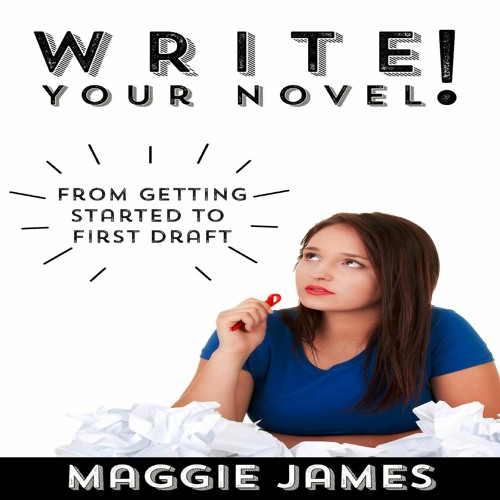 Write Your Novel! From Getting Started to First Draft audiobook sample