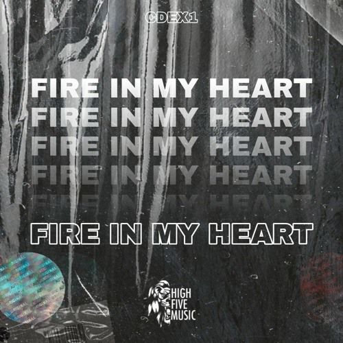 CDEX1 - FIRE IN MY HEART  >≥> OUT NOW <<<