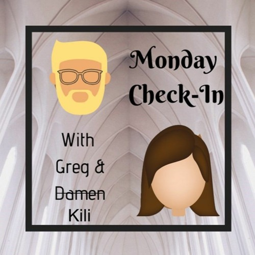 9.8.20 Monday Check-In (on Tuesday)