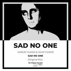 Harun Yılmaz & Hilmi Yılmaz - Sad No One (Original Mix)