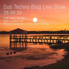 Dub Techno Blog Show 157 - 26.04.20