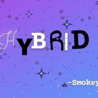 HYBRID -SMOKEY -PRODUCED BY Whatsa Mata