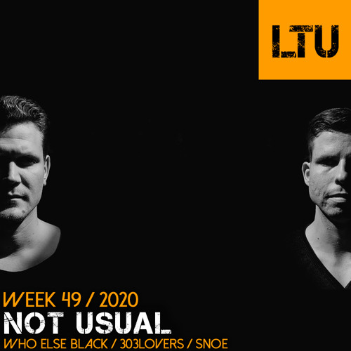 WEEK-49 | 2020 LTU-Podcast - Not Usual
