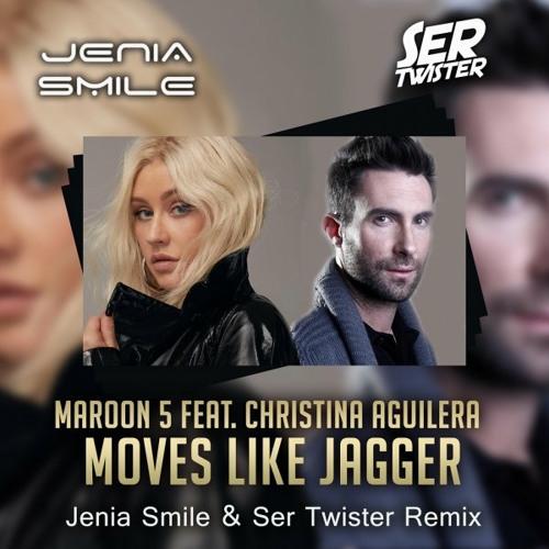 Maroon 5 ft. Christina Aguilera - Moves Like Jagger (Jenia Smile & Ser Twister Remix)[Free Download]