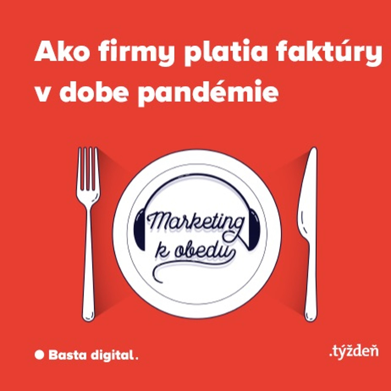 Marketing k obedu: Ako firmy platia faktúry v dobe pandémie