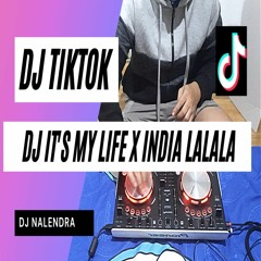 DJ ITS MY LIFE X INDIA LALALA