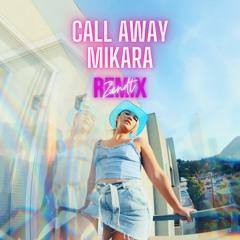 Mikara - Call Away (Zendt Remix)