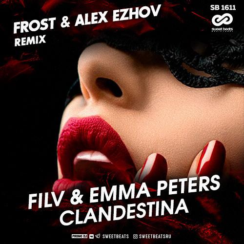 FILV & Emma Peters - Clandestina (Frost & Alex Ezhov Remix)[Free Download]