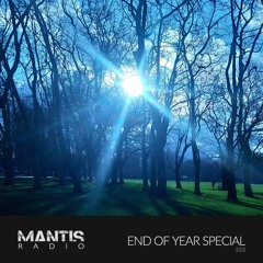 Mantis Radio 323 - End of Year Special (part 2)