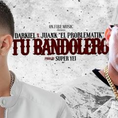 Soy Tu Bandolero - Darkiel Ft Juanka