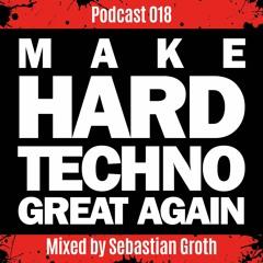 Make Hardtechno Great Again Mixed By Sebastian Groth
