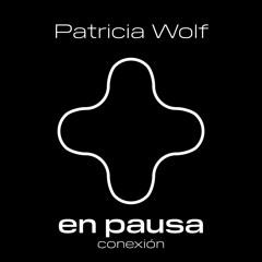 En Pausa - Conexión - Patricia Wolf