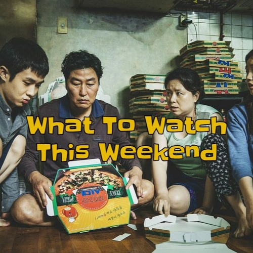 What to Watch This Weekend: Parasite