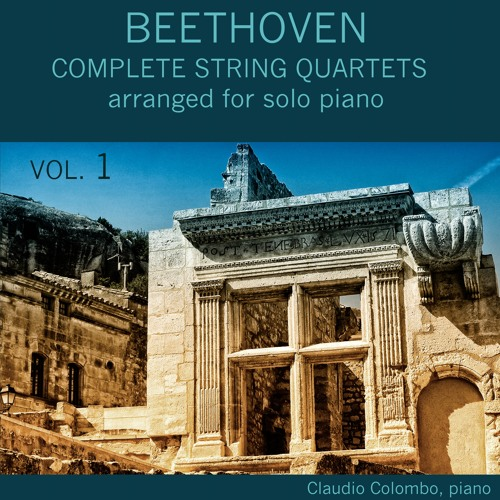 Beethoven: Complete String Quartets arranged for Solo Piano - Vol. 1