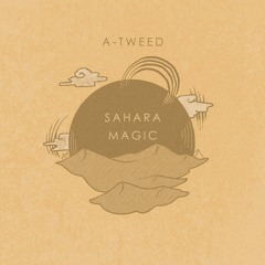 PREMIERE: A-Tweed - Sahara Magic (Original Mix)