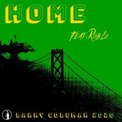 HOME (Bay Area CA) Feat. Roblo