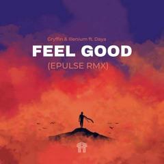Feel Good  (EPULSE RMX)