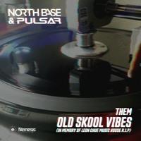 North Base & Pulsar - Them Old Skool Vibes