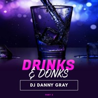 Drinks & Donks - Random Pissed Mix - March 2021 - Part 2