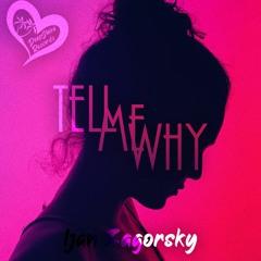 Ijan Zagorsky - Tell Me Why (Original Mix)