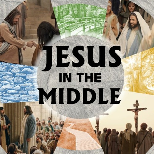 Jesus in the Middle 3/15/20 Week Two