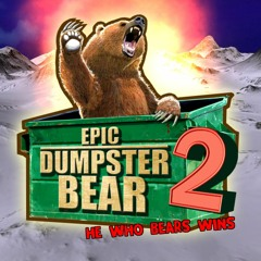 Epic Dumpster Bear 2: OST selections
