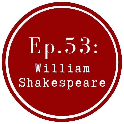 Get Lit Episode 53: William Shakespeare (Live!)