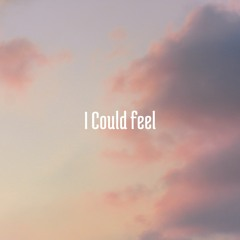 I Could Feel