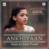 "Ankhiyaan (From ""Hum Bhi Agar Bachche Hote"")"