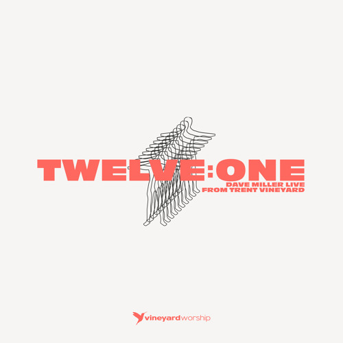 Twelve:One - Dave Miller Live From Trent Vineyard
