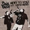 Next To You (Radio Edit) [feat. Justin Bieber]