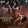 Download Dola Re Dola (Remix) - DJ Dalal London X B2 Remixes Mp3
