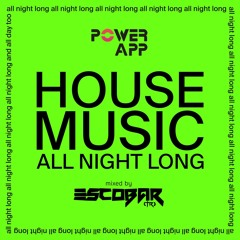 HOUSE MUSIC ALL NIGHT LONG Power App Master DJs Cast Live Mixtape @ mixed by Escobar (TR)