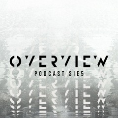 Overview Podcast S1E5