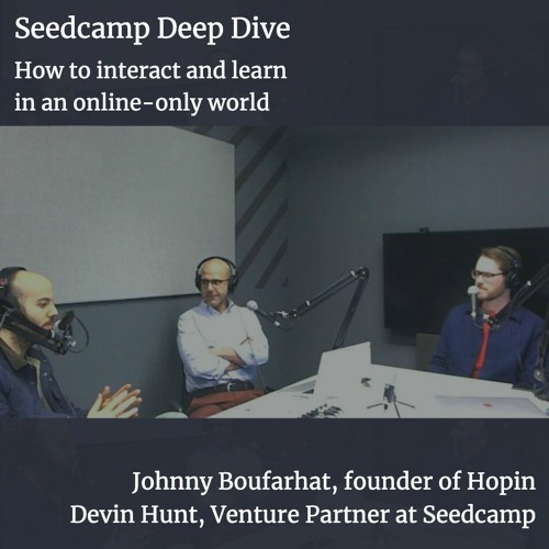 Johnny Boufarhat & Devin Hunt on how to interact and learn in an online-only world