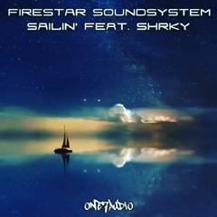 Sailin' - Firestar Soundsystem Ft SHRKY