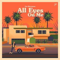 Fox Stevenson - All Eyes On Me