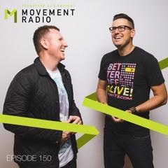 Movement Radio - Episode 150
