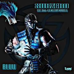 Subzero (feat. Shad - O & Military Minded G)