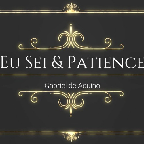 Eu Sei & Patience