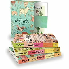 Read The Julia Rothman Collection: Farm Anatomy, Nature Anatomy, and Food Anatomy [Free Ebook]