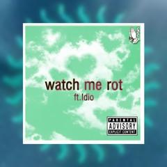 watch me rot (ft.Idio)  prod.sphynx 