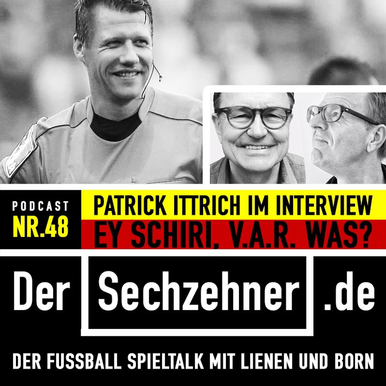 Ey Schiri, V.A.R. was? Patrick Ittrich im Sechzehner No,48