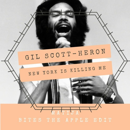 Gil Scott-Heron - New York Is Killing Me(Matija Bites The Apple Edit)
